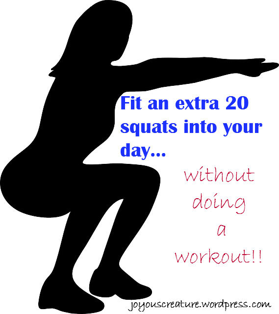 Fit extra squats into your day.